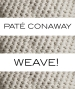Roman Susan Press Release - Paté Conaway -  Weave!  - September 1 to September 28, 2014 - Weave Preview Image (Banner)